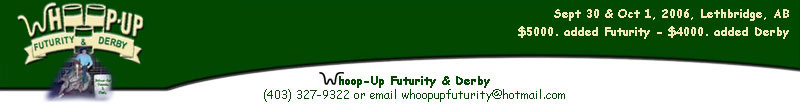Whoop-Up Futurity & Derby, Sept 30 & Oct 1, 2006